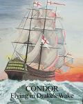 Condor: Flying in Drake's Wake