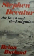 Stephen Decatur: The Devil and the Endymion