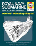 Royal Navy Submarine Owners' Workshop Manual: 1945 - 1973 ('A' Class - HMS Alliance)