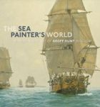 The Sea Painter's World: The New Marine Art of Geoff Hunt, 2003-2010