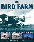 The Bird Farm: Carrier Aviation and Naval Aviators