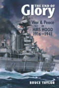 The End of Glory: War & Peace in HMS Hood 1916-1941